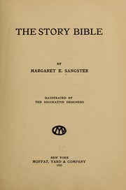 Cover of: The story Bible | Margaret Elizabeth Munson Sangster