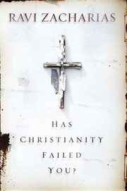 Cover of: Has Christianity Failed You? | Ravi K. Zacharias