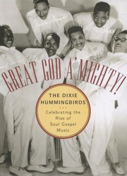 Cover of: Great god a'mighty!, the Dixie Hummingbirds