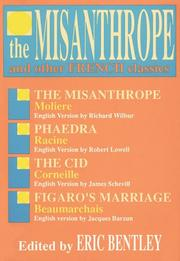 Cover of: The Misanthrope and Other French Classics (Eric Bentley's Dramatic Repertoire ; V. 3)