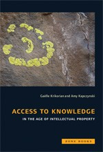 Access to Knowledge in the Age of Intellectual Property by