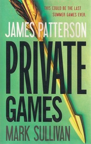 Private Games by James Patterson, Mark T. Sullivan