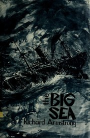 Cover of: The big sea. | Richard Armstrong