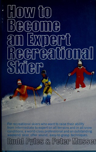 How to become an expert recreational skier by Rudd Pyles