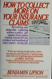 Cover of: How to Collect More on Your Insurance Claims | Benjamin Lipson