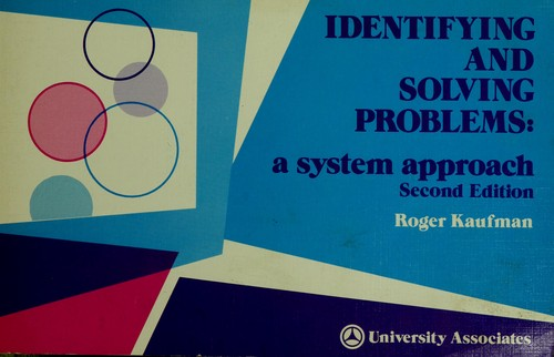 Identifying and solving problems by Roger A. Kaufman