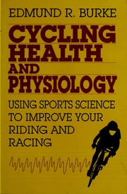 Cover of: Cycling health and physiology | Edmund R. Burke
