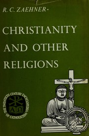 Cover of: Christianity and other religions | R. C. Zaehner