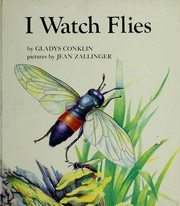 Cover of: I watch flies | Gladys Plemon Conklin