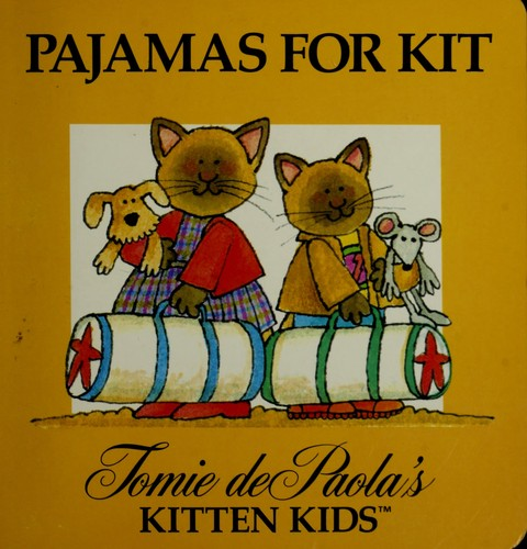 Pajamas for Kit (Tomie dePaola's Kitten Kids Series) by Jean Little