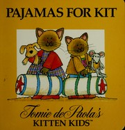 Cover of: Pajamas for Kit (Tomie dePaola's Kitten Kids Series) | Jean Little