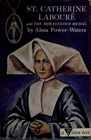 Cover of: St. Catherine Labouré and the Miraculous Medal | Alma Power-Waters