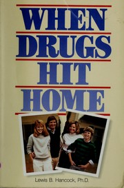 Cover of: When drugs hit home | Lewis B. Hancock