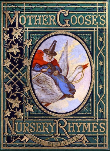 Mother Goose's nursery rhymes by with illustrations by Sir John Gilbert, John Tenniel, Harrison Weir, Walter Crane, W. McConnell, J. B. Zwecker, and others.