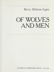 Cover of: Of wolves and men | Barry Holstun Lopez