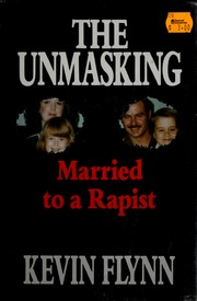 Cover of: The UNMASKING MARRIED TO A RAPIST