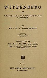 Cover of: Wittenberg and it association with the reformation of Germany | G. E. Sehlbrede
