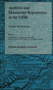Cover of: Archives and Manuscript Repositories in the USSR: Ukraine and Modavia, Book 1
