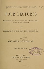 Cover of: Four lectures delivered in the Church of the Holy Trinity, Philadelphia, in the year 1877, on the foundation of the late John Bohlen, esq