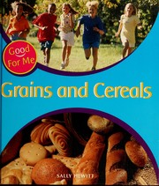 Cover of: Grains and cereals | Sally Hewitt