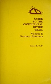Guide to the Continental Divide Trail by James R. Wolf