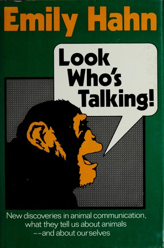 Look who's talking! by Emily Hahn