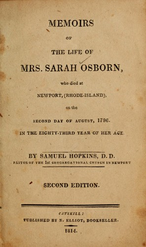 Memoirs of the life of Mrs. Sarah Osborn, who died at Newport, (Rhode-Island), on the second day of August, 1796 by Hopkins, Samuel