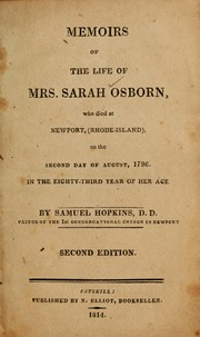 Cover of: Memoirs of the life of Mrs. Sarah Osborn, who died at Newport, (Rhode-Island), on the second day of August, 1796 | Hopkins, Samuel