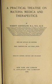 Cover of: A practical treatise on materia medica and therapeutics | Roberts Bartholow