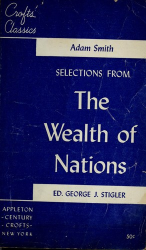 Selections from The wealth of nations. by Adam Smith