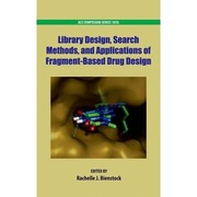 Cover of: Library design, search methods, and applications of fragment-based drug design | Rachelle J. Bienstock