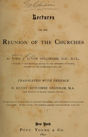 Lectures on the reunion of the churches by Johann Joseph Ignaz von Döllinger