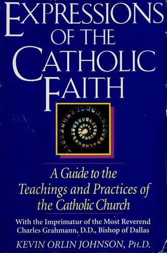 Expressions of the Catholic faith by Kevin Orlin Johnson