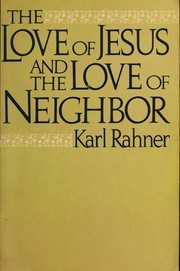Cover of: The Love of Jesus and the Love of Neighbor