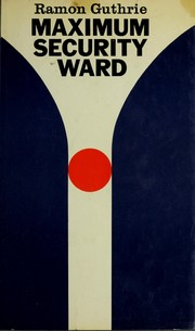 Cover of: Maximum security ward, 1964-1970