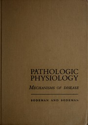 Cover of: Pathologic physiology: mechanisms of disease | Sodeman, William A.