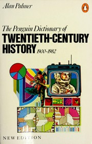 Cover of: Dictionary of Twentieth-Century History 1900-1982, The Penguin