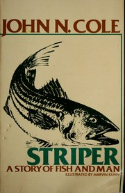 Cover of: Striper, a story of fish and man | John N. Cole