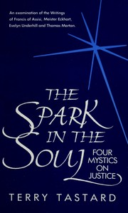 The spark in the soul by Terry Tastard