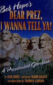 Cover of: Bob Hope's Dear prez, I wanna tell ya!
