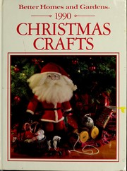 Cover of: Better Homes and Gardens 1990 Christmas Crafts (Better Homes and Gardens Christmas) | Better Homes and Gardens