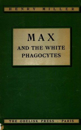 Max and the white phagocytes by Henry Miller