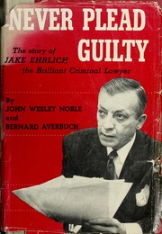 Cover of: Never plead guilty | John Wesley Noble