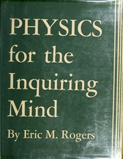 Cover of: Physics for the inquiring mind | Eric M. Rogers