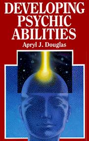 Cover of: Developing Psychic Abilities | Apryl J. Douglas