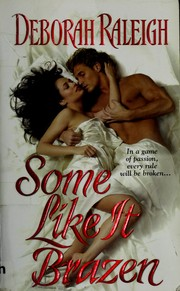 Cover of: Some like it brazen | Debbie Raleigh