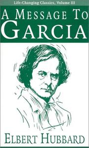 Cover of: A Message to Garcia (Life-Changing Classics)