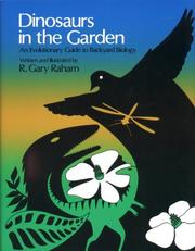 Cover of: Dinosaurs in the garden: an evolutionary guide to backyard biology