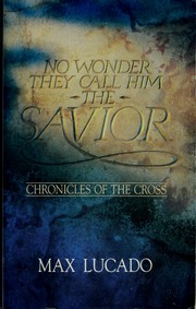 Cover of: No Wonder They Call Him the Savior | Max Lucado