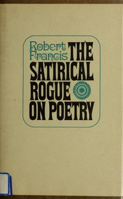 Cover of: The satirical rogue on poetry. | Francis, Robert